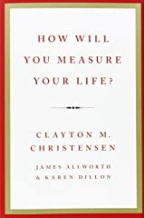 How Will You Measure your Life? Paperback