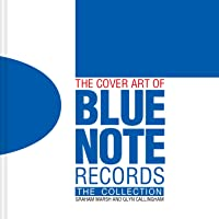 The Cover Art of Blue Note Records: The Collection