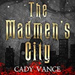 The Madmen's City | Cady Vance