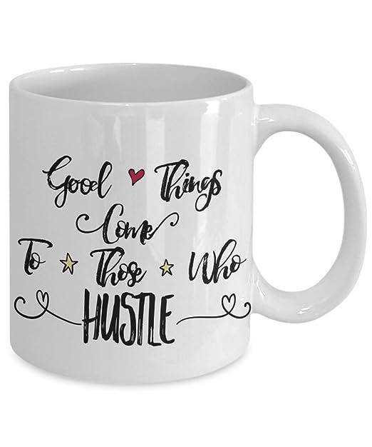 Wondrous Amazon Com Good Things Come To Those Who Hustle Coffee Mug Interior Design Ideas Oxytryabchikinfo