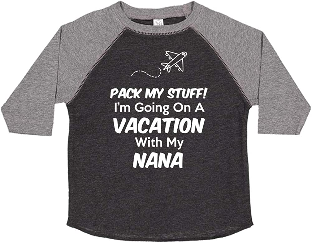 Toddler//Kids Raglan T-Shirt Im Going On Vacation with My Nana Pack My Stuff