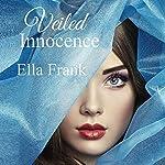 Veiled Innocence | Ella Frank