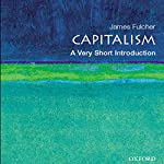 Capitalism: A Very Short Introduction | James Fulcher