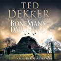 BoneMan's Daughters Audiobook by Ted Dekker Narrated by Robert Petkoff