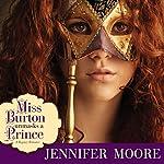 Miss Burton Unmasks a Prince | Jennifer Moore