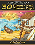 img - for Adult Coloring Book: 30 Summer Heat Coloring Pages (Anti Stress Coloring Books For Grown-ups) book / textbook / text book