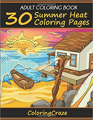 Adult Coloring Book 30 Summer Heat Pages Anti Stress Books For Grown Ups