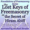 The Lost Keys of Freemasonry or the Secret of Hiram Abiff