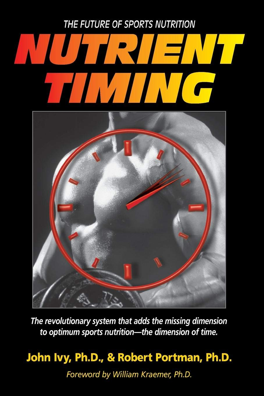 Nutrient Timing: The Future of Sports Nutrition by Brand: Basic Health Publications