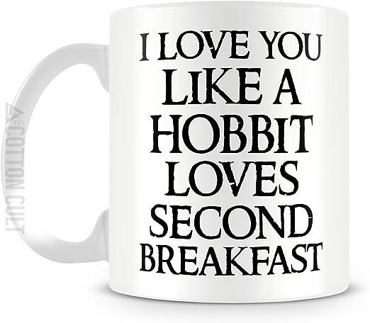 I Love You Like A Hobbit Loves Seond Breakfast Coffee Mug 11 Oz Ceramic Tea Cup