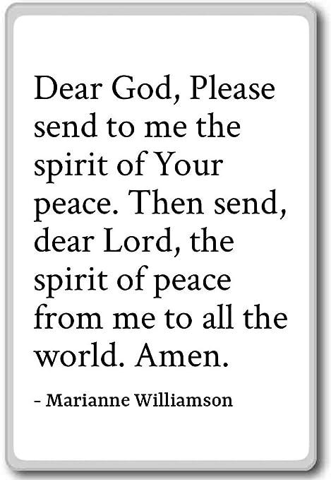 Dear God Please Send To Me The Spirit Marianne Williamson