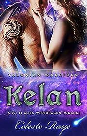 Kelan: Talonian Warriors (A Sci-fi Alien Weredragon Romance)