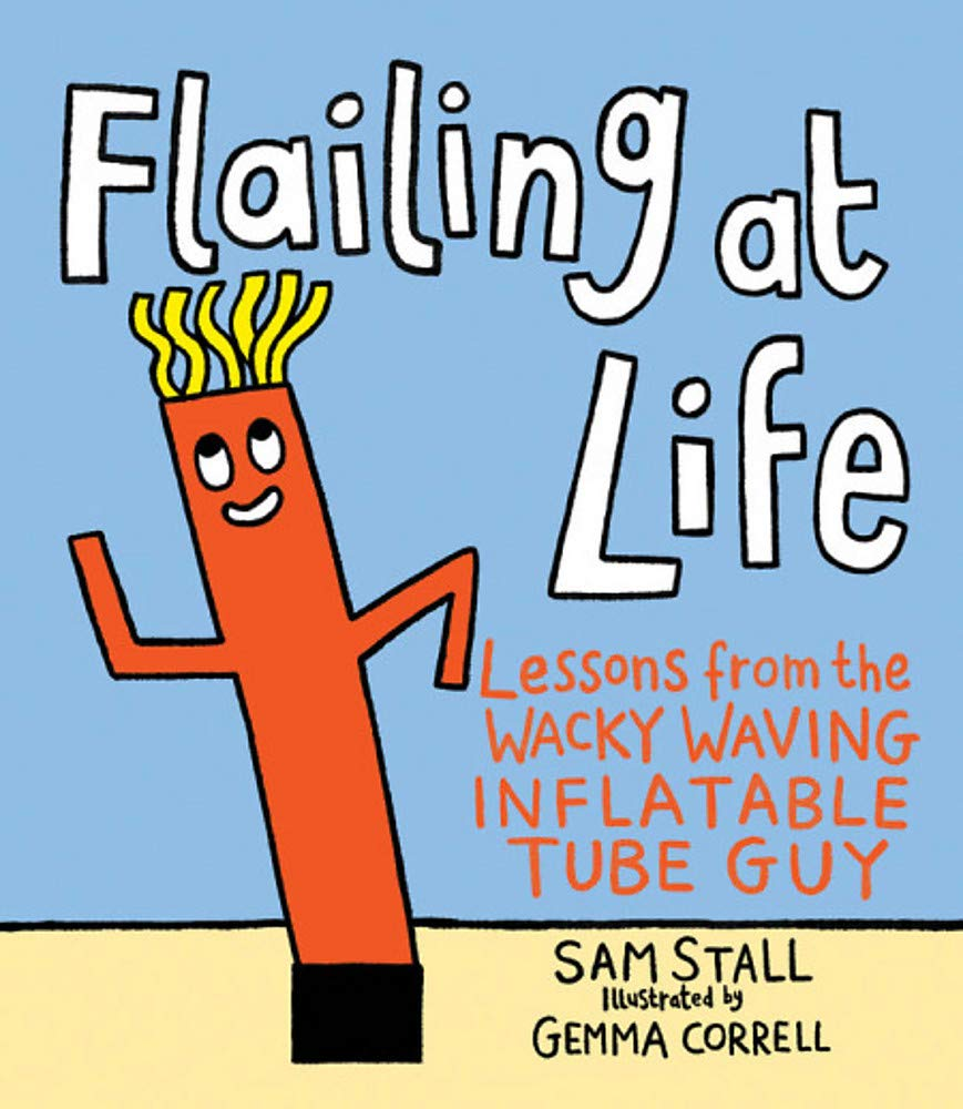 Flailing at Life: Lessons from the Wacky Waving Inflatable Tube Guy