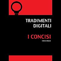Tradimenti Digitali (I Concisi)