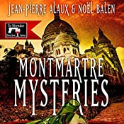 Montmartre Mysteries (Ne tirez pas sur le caviste) | Jean-Pierre Alaux, Noël Balen