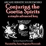 Conjuring the Goetia Spirits: A Simple Advanced Key | Jason Augustus Newcomb