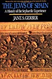 img - for The Jews of Spain: A History of the Sephardic Experience by Jane S. Gerber (1994-01-31) book / textbook / text book