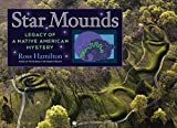 img - for Star Mounds: Legacy of a Native American Mystery book / textbook / text book