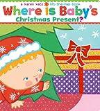 Where Is Baby's Christmas Present?: A Lift-the-Flap Book (Karen Katz Lift-the-Flap Books)