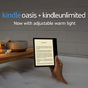 Kindle Oasis – Now with adjustable warm light – Ad-Supported + Kindle Unlimited (with auto-renewal)