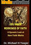 The Inner Workings of Faith: A Dynamic Look at How Faith Works
