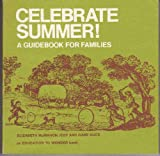 img - for Celebrate summer: A guidebook for families (An Education to wonder book) book / textbook / text book
