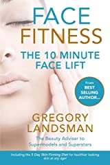 Face Fitness: The 10 Minute Face Lift Paperback