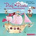 Pink Pirates und der Prinzenkuchen (Pink Pirates 1) Hörspiel von Sylvia Englert, Gosia Kollek Gesprochen von:  div.