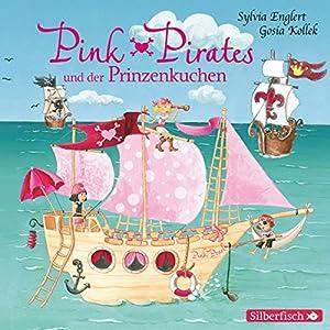 Pink Pirates und der Prinzenkuchen (Pink Pirates 1) Hörspiel