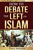 How to Debate the Left on Islam (Freedom of Expression, Western Values, Europe, Political Correctness, Cultural Marxism, Islamisation)