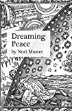 img - for Dreaming Peace: The History of Positive Thinking and What It Means in the Post-Truth Era book / textbook / text book