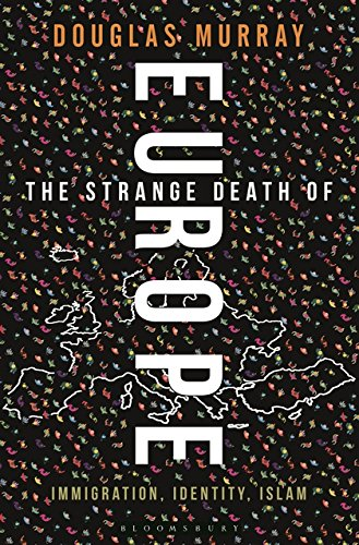 Book cover from The Strange Death of Europe: Immigration, Identity, Islam by Douglas Murray