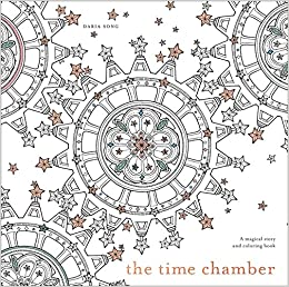 Amazon Com The Time Chamber A Magical Story And Coloring Book