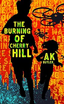 The Burning of Cherry Hill by [Butler, A K]