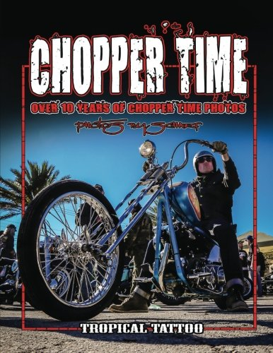 Chopper Time: Over ten years of photos from Willie's Tropical Tattoo Chopper Time Show. Photos by Scharf