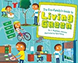 The Eco-Family's Guide to Living Green, J. Angelique Johnson, 1404860266