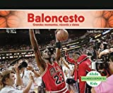 Baloncesto: Grandes momentos, records y datos/Great Moments, Records, and Facts (Grandes Deportes/Great Sports) (Spanish Edition)