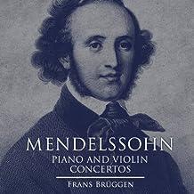 Mendelssohn: Piano and Violin Concertos