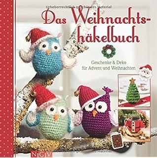 Das Winter Weihnachts Häkelbuch Festliche Deko Kleine Geschenke