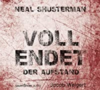 Der Aufstand (Vollendet 2) Hörbuch von Neal Shusterman Gesprochen von: Jacob Weigert
