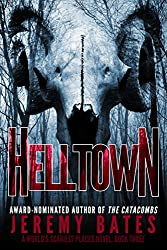 Helltown (A Suspense Horror Thriller & Mystery Novel) (World's Scariest Places Occult & Supernatural Crime Series Book 3) (English Edition)