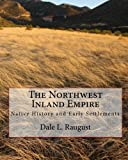 The Northwest Inland Empire: Native History and Early Settlements