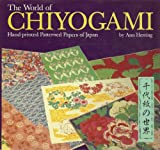 The World of Chiyogami, Ann Herring and Tatsugoro Hirose, 0870118137
