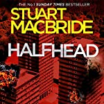 Halfhead | Stuart B. MacBride