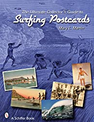 The Ultimate Collector's Guide to Surfing Postcards (Schiffer Books)