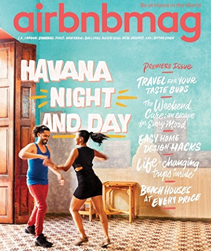 (Airbnbmag: An Airbnb Magazine Premiere Issue (Spring, 2017))