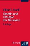 Theorie und Therapie der Neurosen: Einführung in Logotherapie und Existenzanalyse