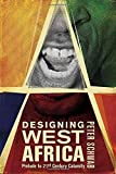 Book cover for Designing West Africa: Prelude to 21st Century Calamity