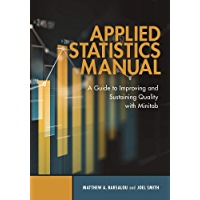 Applied Statistics Manual: A Guide to Improving and Sustaining Quality with Minitab