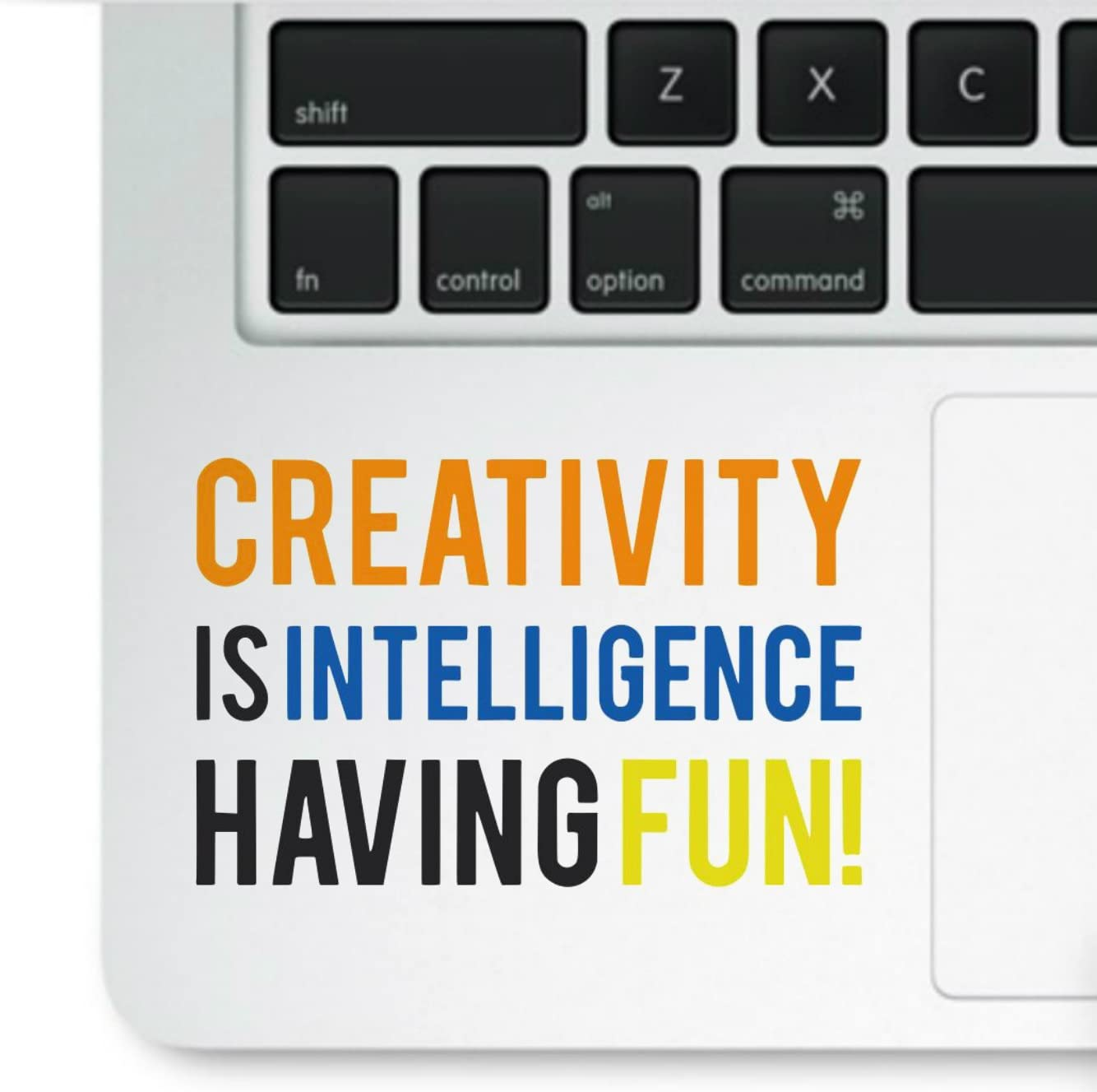 Decal & Sticker Pros Motivational Quote - Creativity is Intelligence Having Fun Decal Laptop Compatible with All Apple MacBook Pro, Retina, and Air